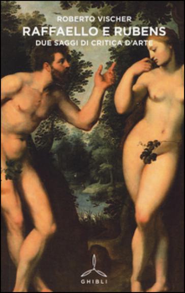 Raffaello e Rubens. Due saggi di critica d'arte - Robert Vischer | Rochesterscifianimecon.com