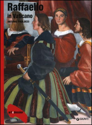 Raffaello in Vaticano. Ediz. illustrata - Antonio Paolucci |