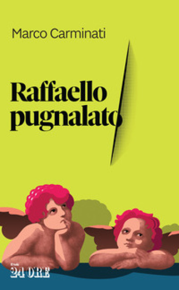 Raffaello pugnalato - Marco Carminati pdf epub