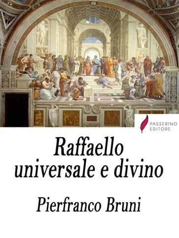 Raffaello universale e divino nella cristianità dell'Occidente nel libro di Pierfranco Bruni dedicato ai 500 anni dell'artista urbinate