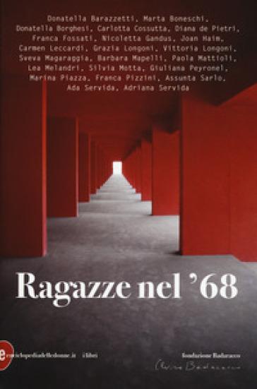 Ragazze nel '68 - Fondazione Badaracco  