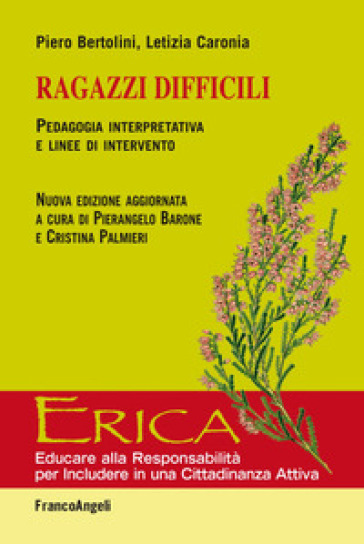 Ragazzi difficili. Pedagogia interpretativa e linee d'intervento - Piero Bertolini  