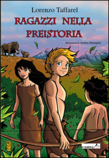 Ragazzi nella preistoria - Lorenzo Taffarel   Ericsfund.org