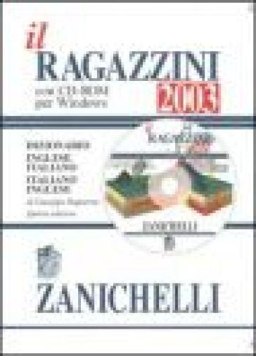 Il Ragazzini 2003. Dizionario inglese-italiano, italiano-inglese. Con CD-ROM - Giuseppe Ragazzini | Rochesterscifianimecon.com