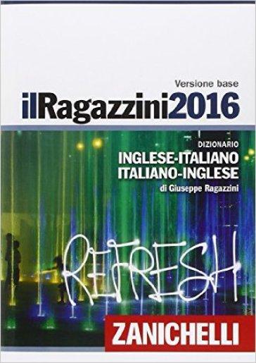 Il ragazzini 2016 dizionario inglese italiano italiano for Traduzione da inglese a italiano