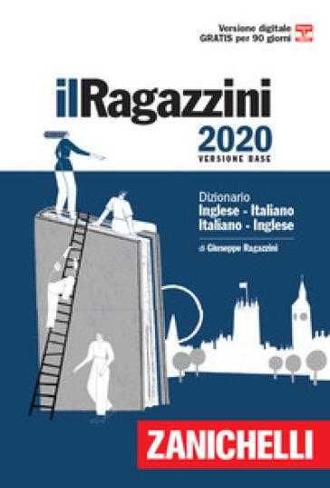 Il Ragazzini 2020. Dizionario inglese-italiano, italiano-inglese. Con Contenuto digitale (fornito elettronicamente) - Giuseppe Ragazzini pdf epub