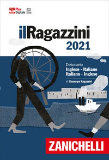 Il Ragazzini 2021. Dizionario inglese-italiano, italiano-inglese. Versione Plus. Con Contenuto digitale (fornito elettronicamente) - Giuseppe Ragazzini  