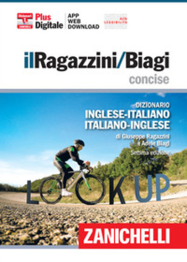 Il Ragazzini-Biagi concise. Dizionario inglese-italiano. Italian-English dictionary. Plus digitale