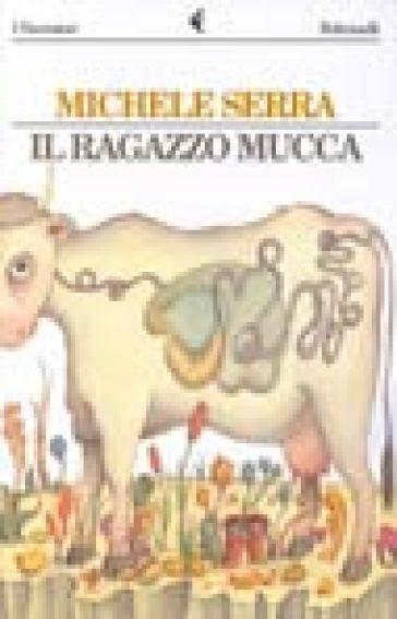 Ragazzo mucca (Il) - Michele Serra | Kritjur.org