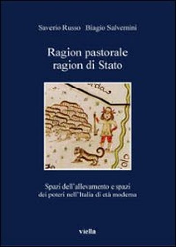 Ragion pastorale, ragion di stato. Spazi dell'allevamento e spazi dei poteri nell'Italia di età moderna - Biagio Salvemini pdf epub