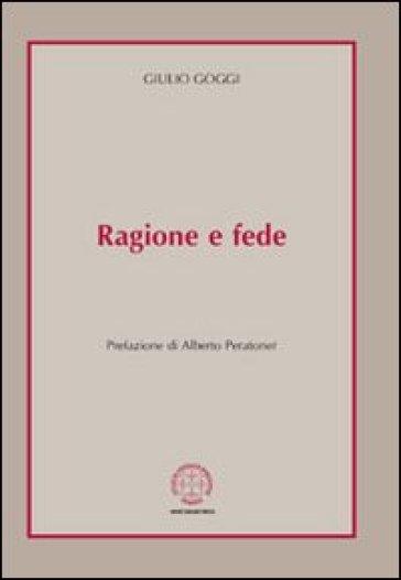 Ragione e fede - Giulio Goggi  