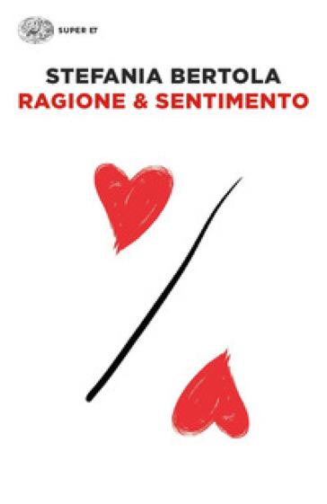 Ragione & sentimento - Stefania Bertola |