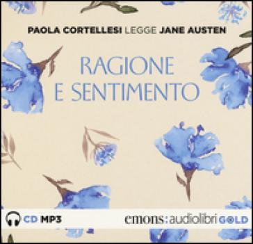 Ragione e sentimento letto da Paola Cortellesi. Audiolibro. CD Audio formato MP3 - Jane Austen  