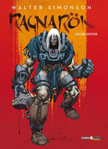 Ragnarok. Ediz. deluxe - Walter Simonson   Thecosgala.com