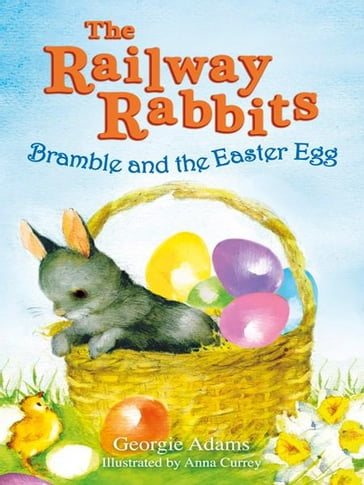 Railway Rabbits: Bramble and the Easter Egg