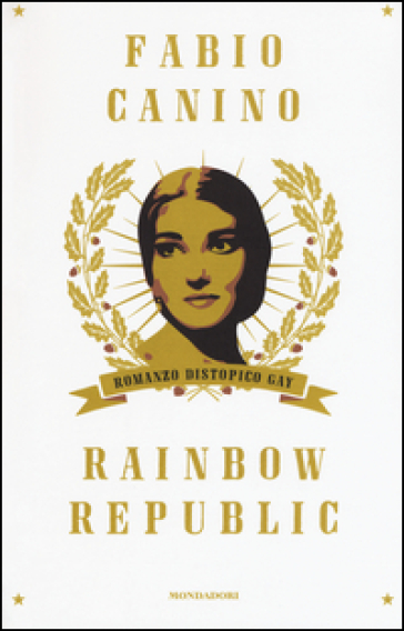 Rainbow Republic. Romanzo distopico gay