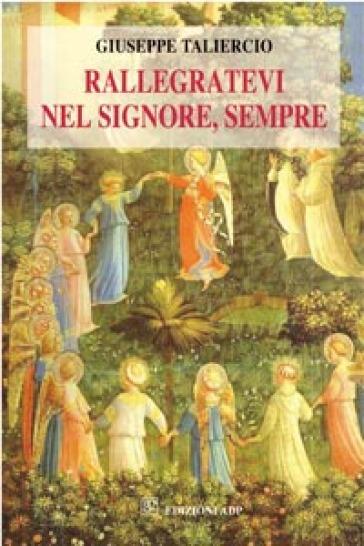 Rallegratevi nel Signore, sempre - Giuseppe Taliercio |