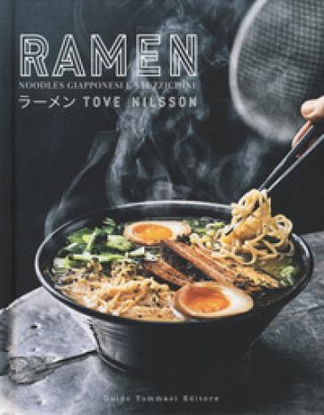 Ramen. Noodles giapponesi e stuzzichini - Tove Nilsson | Jonathanterrington.com