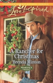 A Rancher for Christmas (Mills & Boon Love Inspired) (Martin s Crossing, Book 1)