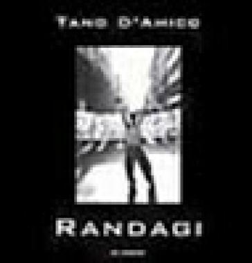 Randagi - Tano D'Amico |
