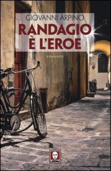 Randagio è l'eroe - Giovanni Arpino | Kritjur.org