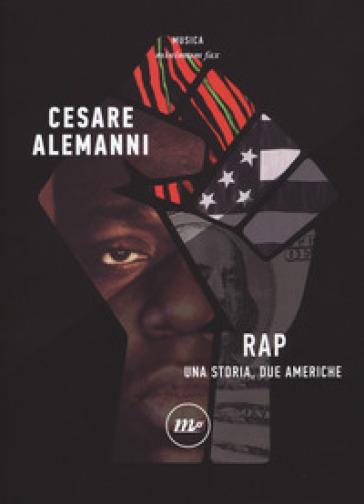 Rap. Una storia, due Americhe - Cesare Alemanni | Thecosgala.com