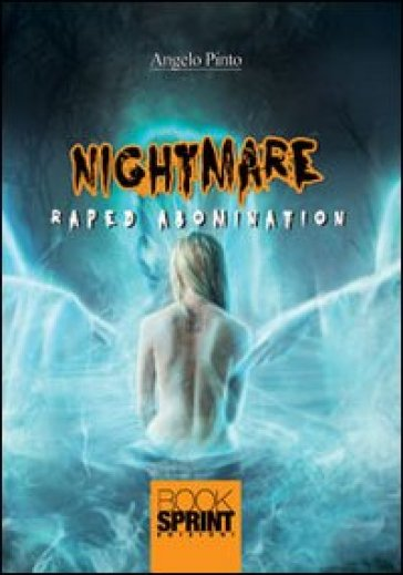 Raped abomination. Nightmare - Angelo Pinto |
