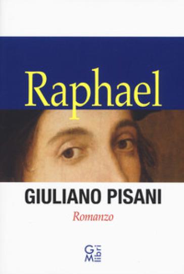 Raphael - Giuliano Pisani |