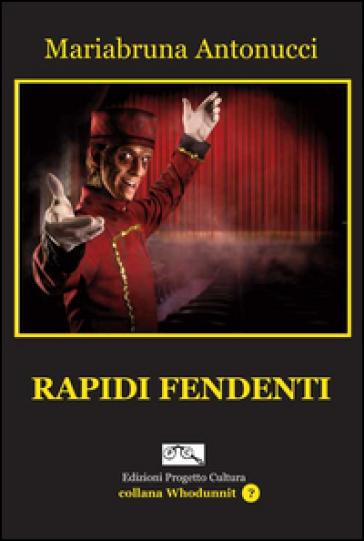 Rapidi fendenti - Mariabruna Antonucci  