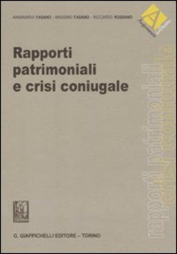 Rapporti patrimoniali e crisi coniugale - Annamaria Fasano |