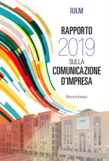 Rapporto IULM 2019 sulla comunicazione d'impresa - V. Codeluppi  