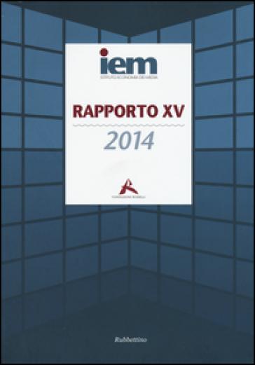 Rapporto XV 2014 - Ist. di economia dei media |