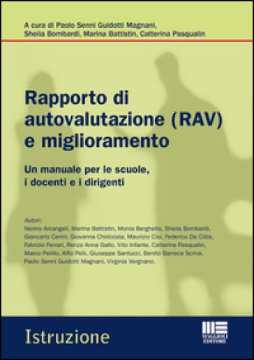 Rapporto di autovalutazione (RAV) e miglioramento. Un manuale per le scuole, i docenti e i dirigenti - Paolo Senni Guidotti Magnani | Jonathanterrington.com