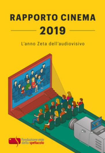 Rapporto cinema 2019. L'anno Zeta dell'audiovisivo - Fondazione Ente dello Spettacolo | Ericsfund.org