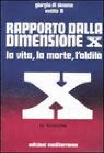 Rapporto dalla dimensione X. La Vita, la Morte, l'Aldilà. Con CD Audio