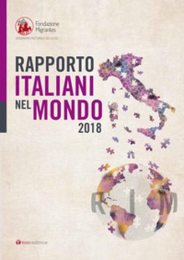 Rapporto italiani nel mondo 2018 - Fondazione Migrantes |