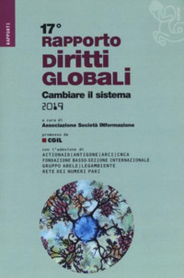 Rapporto sui diritti globali 2019. Cambiare il sistema - Associazione SocietàINformazione | Rochesterscifianimecon.com
