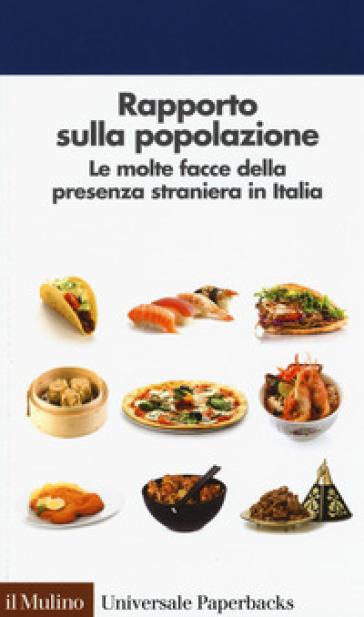 Rapporto sulla popolazione. Le molte facce della presenza straniera in Italia - G. De Santis | Ericsfund.org