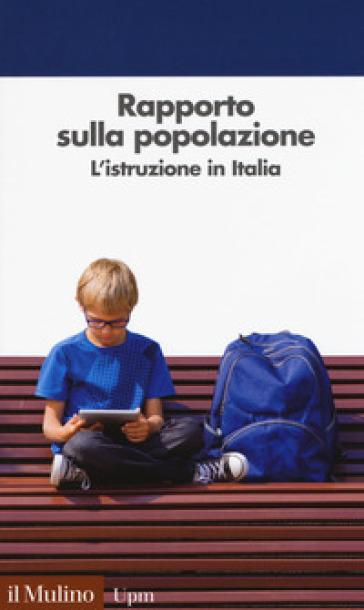Rapporto sulla popolazione. L'istruzione in Italia - G. De Santis | Thecosgala.com