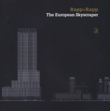 Rapp+rapp. The european skyscraper. Ediz. illustrata - R. Esposito | Rochesterscifianimecon.com