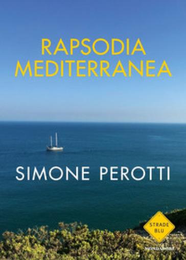 Rapsodia Mediterranea - Simone Perotti | Jonathanterrington.com