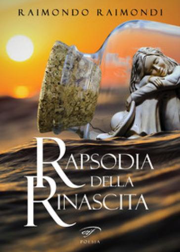Rapsodia della rinascita - Raimondo Raimondi | Kritjur.org