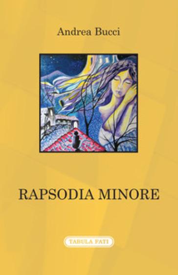 Rapsodia minore - Andrea Bucci  