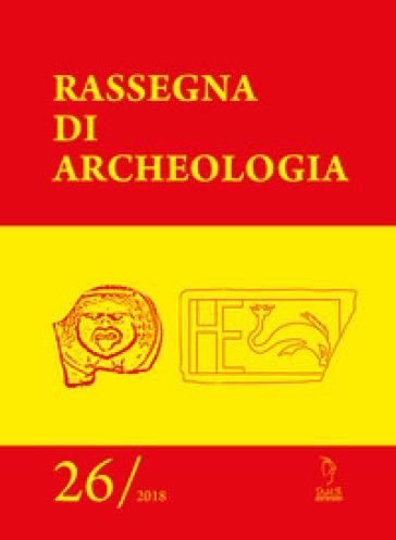 Rassegna di archeologia (2018). 26.