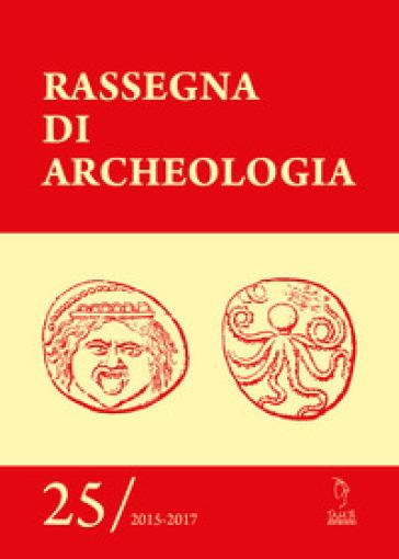 Rassegna di archeologia (2015-2017). 25.