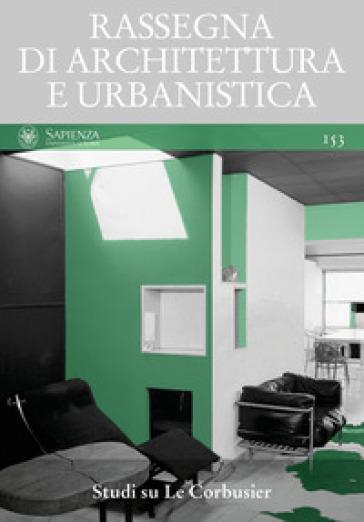 Rassegna di architettura e urbanistica. Ediz. multilingue. 153: Studi su Le Corbusier - C. Olmo pdf epub