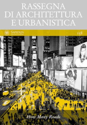 Rassegna di architettura e urbanistica. Ediz. italiana e inglese. 158: How many roads - A. Capuano   Rochesterscifianimecon.com