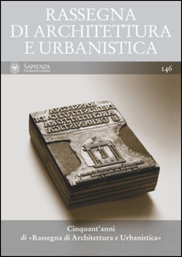 Rassegna di architettura e urbanistica (2015). 146: Cinquant'anni di Rassegna di architettura e urbanistica - Giorgio Ciucci | Rochesterscifianimecon.com