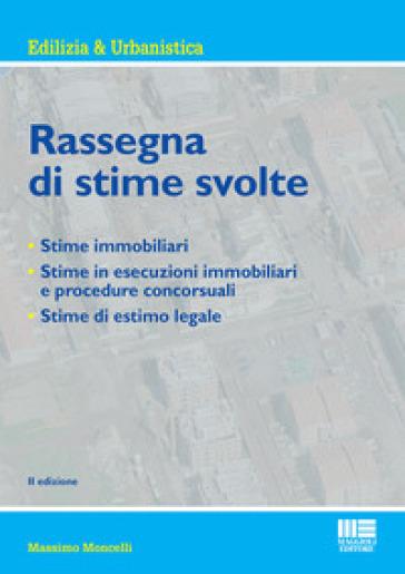 Rassegna di stime svolte - Massimo Moncelli |