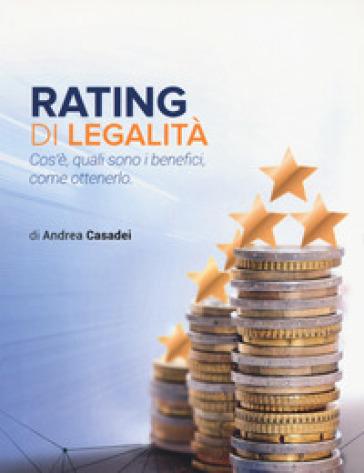 Rating di legalità. Cos'è, quali sono i benefici, come ottenerlo